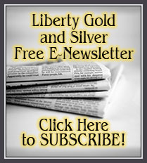 Liberty Gold and Silver Gold and Silver Newsletter